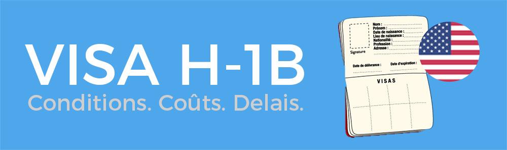 Visa de travail H-1b : le guide complet (2019)