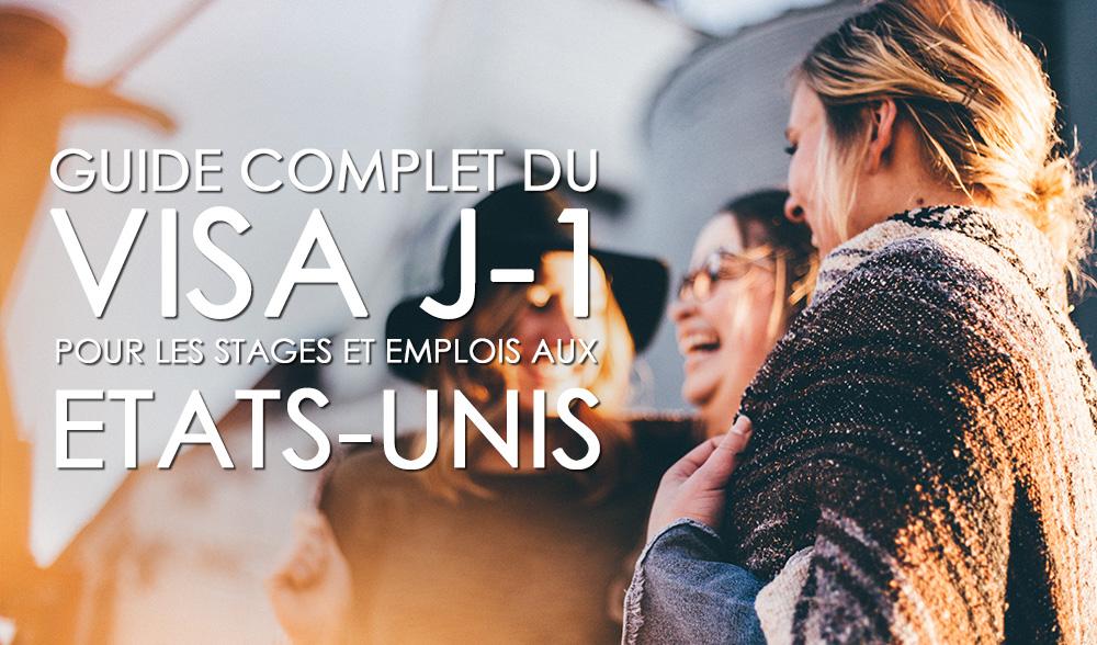 Le guide complet du visa J1 pour stages et emplois aux Etats-Unis (2019)